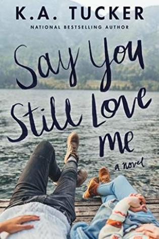 Review: Say You Still Love Me by KA Tucker