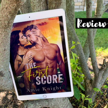 ARC Review: The First Score by Amie Knight