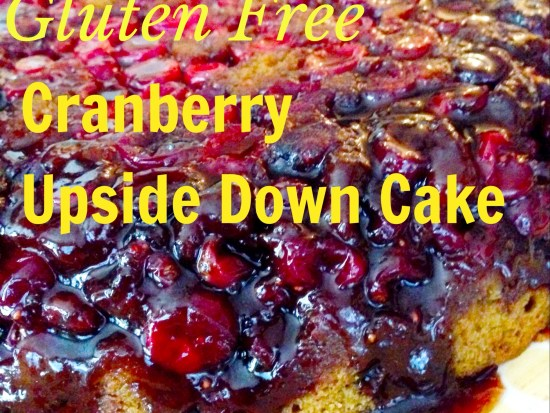 Gluten Free Cranberry Upside Down Cake