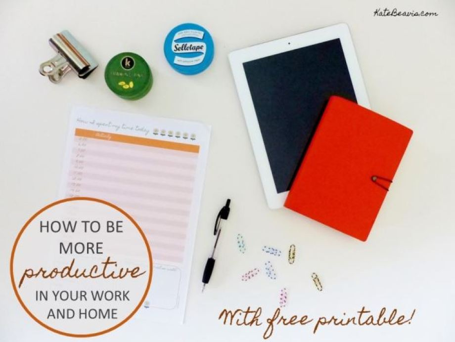 How to be more productive in your work and home by Kate Beavis.com