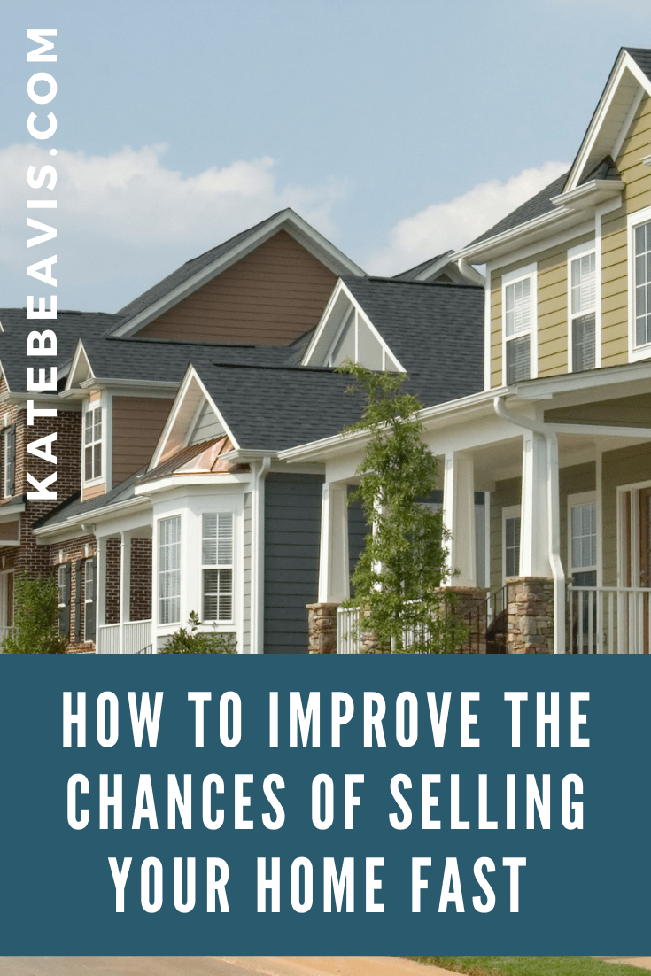 How To Improve The Chances Of Selling Your Home Fast
