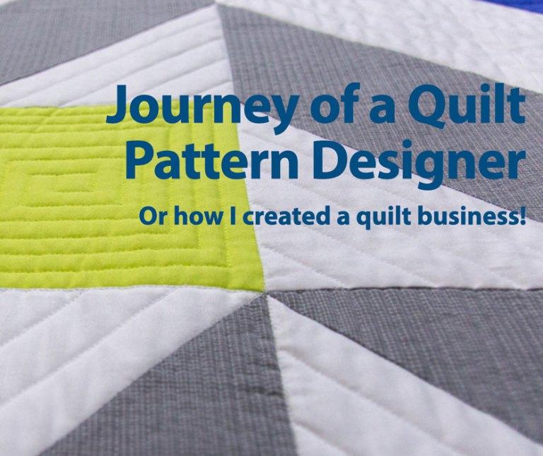 Journey of a Quilt Pattern Designer