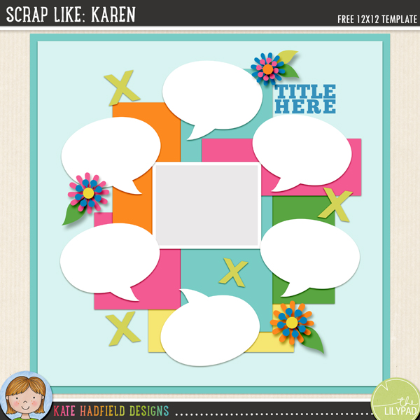 """Scrap Like Karen"" FREE digital scrapbooking template / scrapbook sketch from Kate Hadfield Designs!"