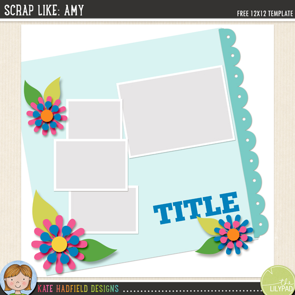 """Scrap Like Amy"" FREE digital scrapbooking template / scrapbook sketch from Kate Hadfield Designs!"