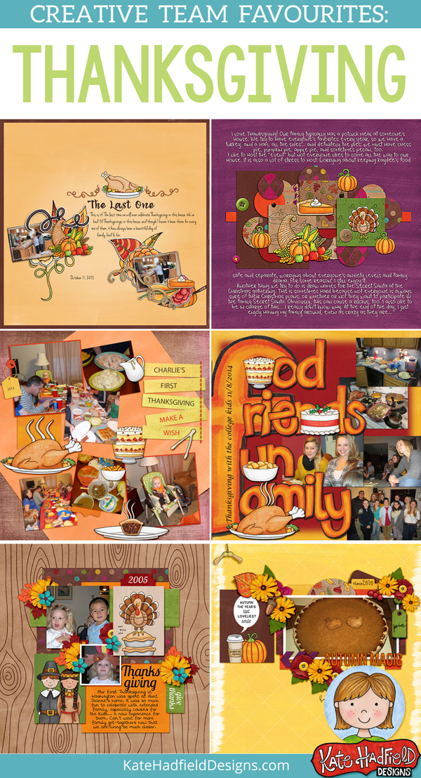 Thanksgiving favourite scrapbook pages from the Kate Hadfield Designs Creative Team! Thanksgving scrapbooking inspiration! #katehadfielddesigns
