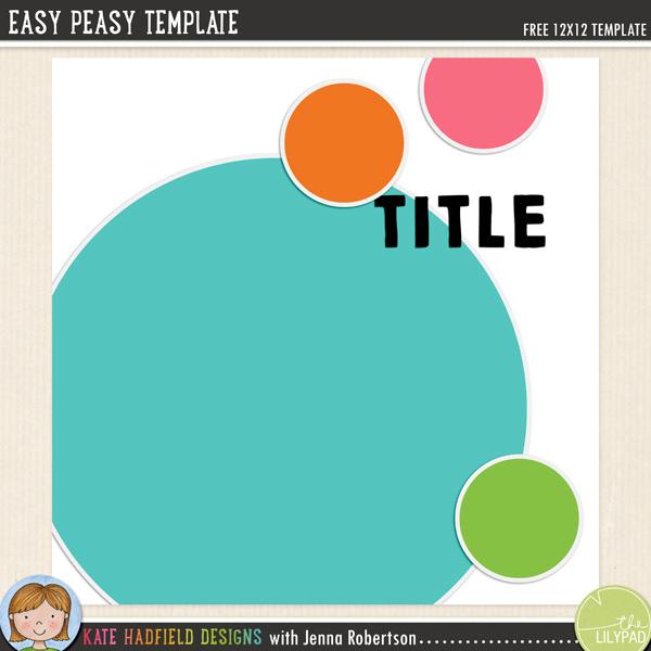 """Easy Peasy"" FREE digital scrapbooking template / sketch from Kate Hadfield Designs"