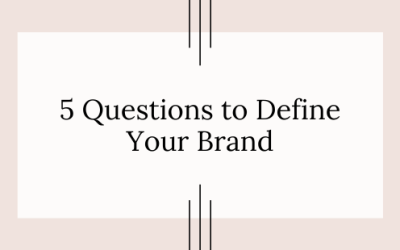 5 Questions to Find Your Brand