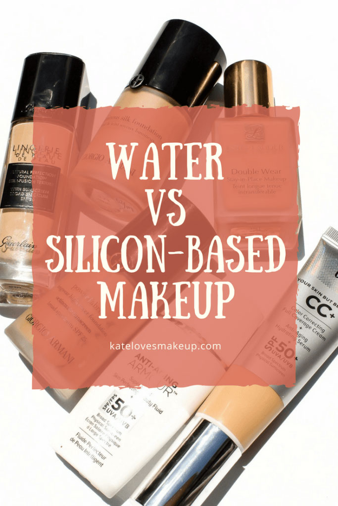 Water Vs Silicon Based Makeup | Kate Loves Makeup