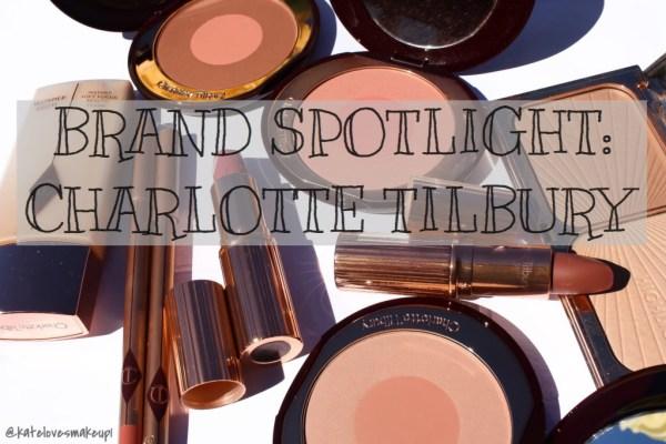 Brand Spotlight : Charlotte Tilbury | Kate Loves Makeup