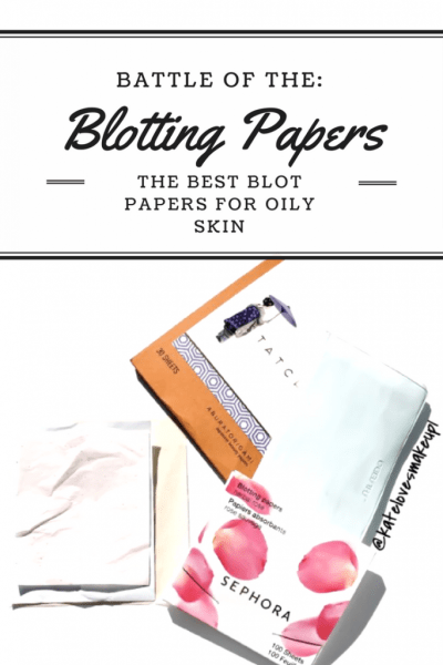 Battle of the Blotting Papers | Kate Loves Makeup