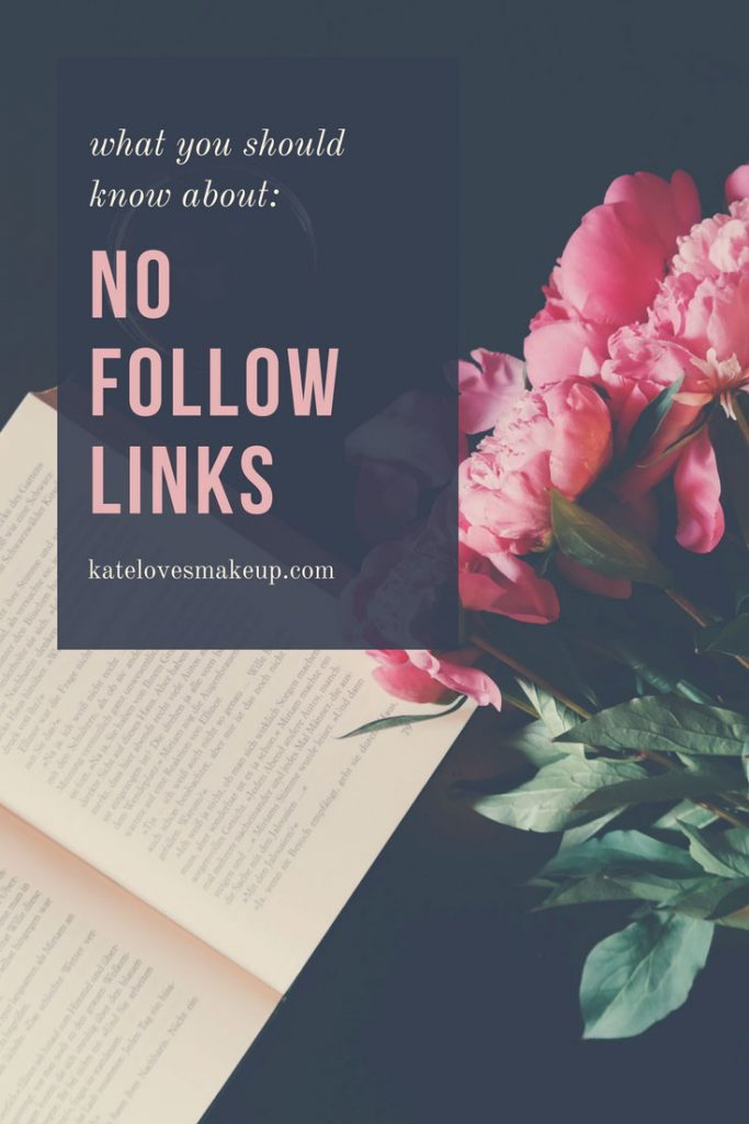 """BLOGGING TIP: THE TRUTH ABOUT """"NO FOLLOW LINKS""""   Kate Loves Makeup"""