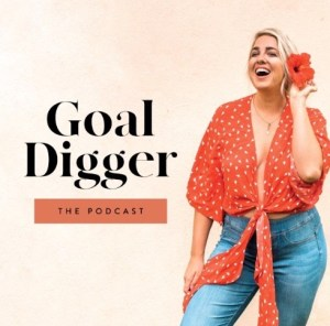 best podcasts goal digger