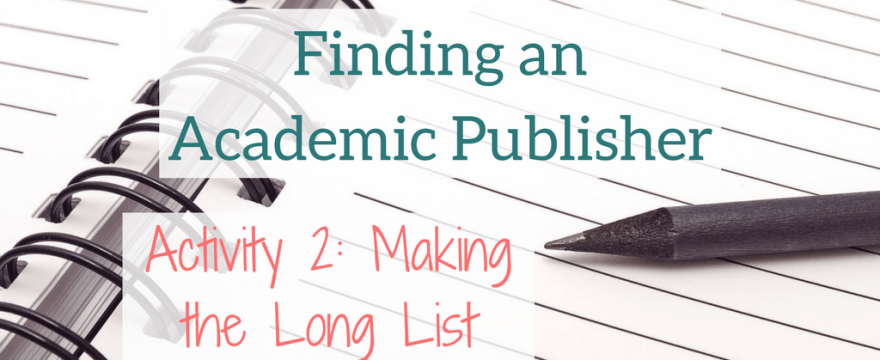 Finding the Right Academic Publisher #2: Long List of Target Publishers