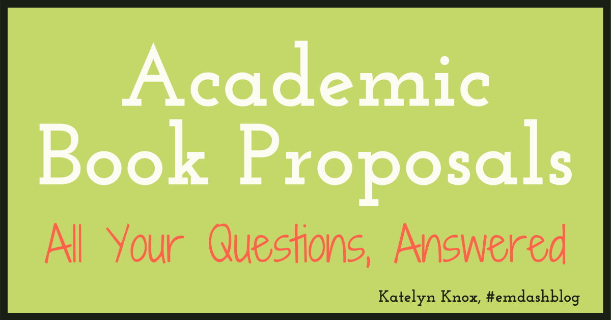 Academic Book Proposals: All Your Questions, Answered