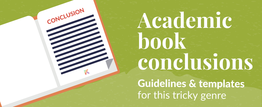 Academic Book Conclusions: Advice and Concrete Templates to Try