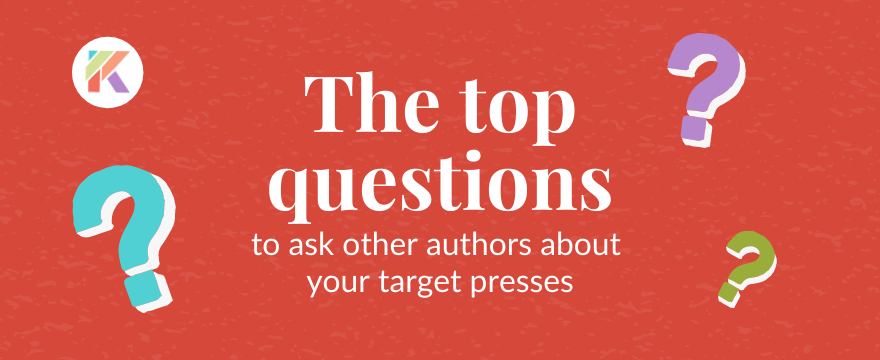 What to Ask Authors Who've Recently Published with Your Target Presses