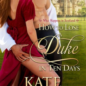 How to Lose a Duke in Ten Days (Book #1)