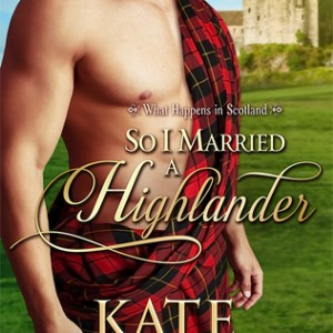 So I Married a Highlander (Book #2)