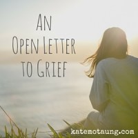 an open letter to grief