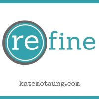five minute friday :: refine