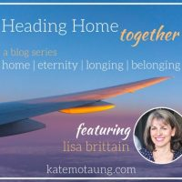 A Heart Longing for Home {Guest post by Lisa Brittain}
