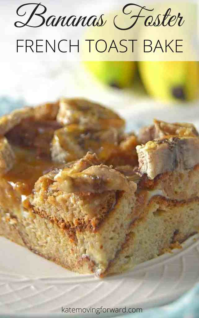 Bananas Foster French Toast Bake -