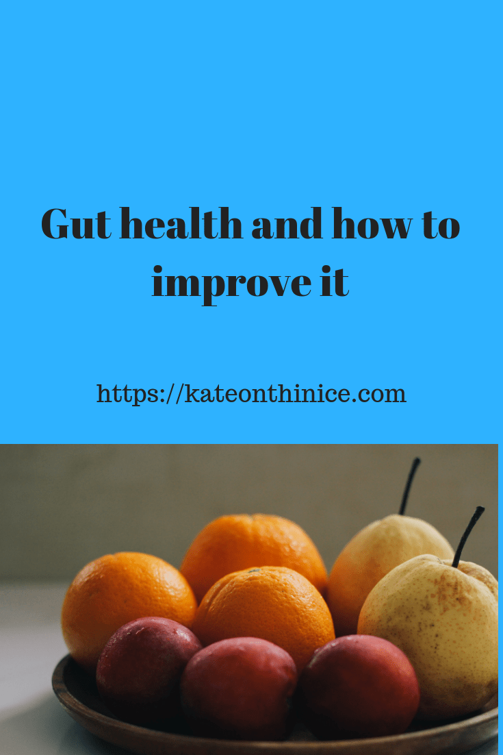 Gut Health  And How To Improve It