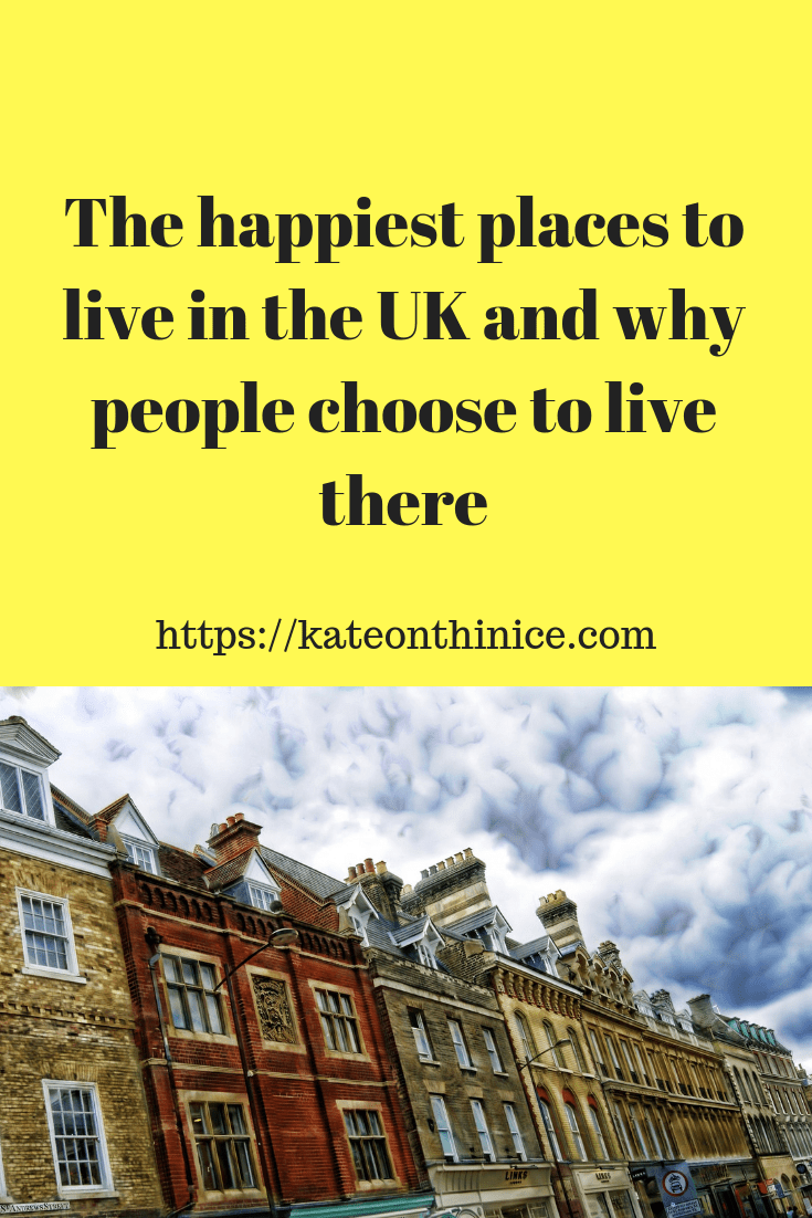 The Happiest Places To Live In The UK And Why People Choose To Live There