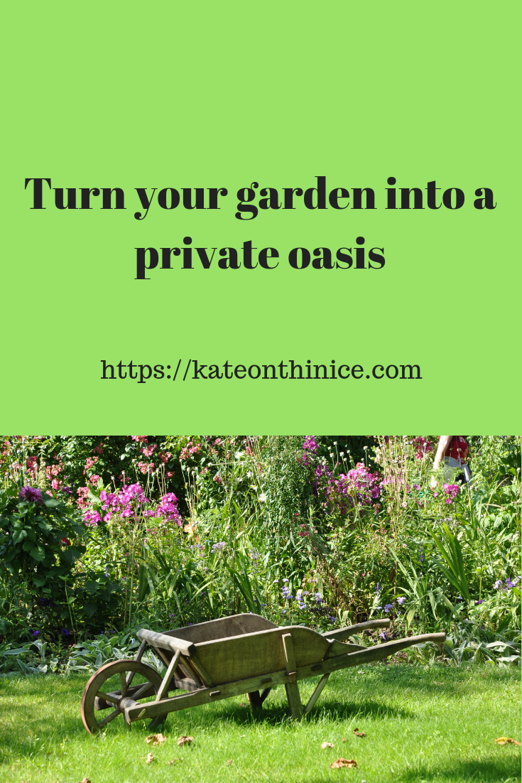 Turn Your Garden Into A Private Oasis