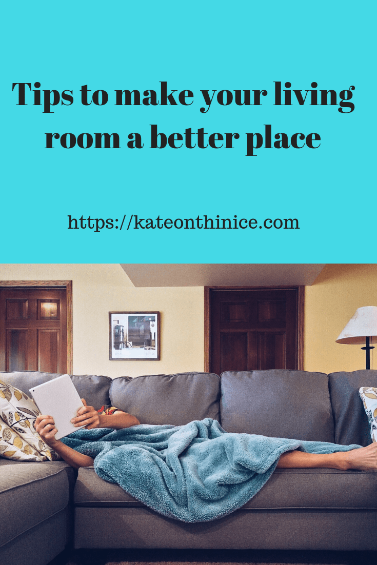 Tips To Make Your Living Room A Better Place