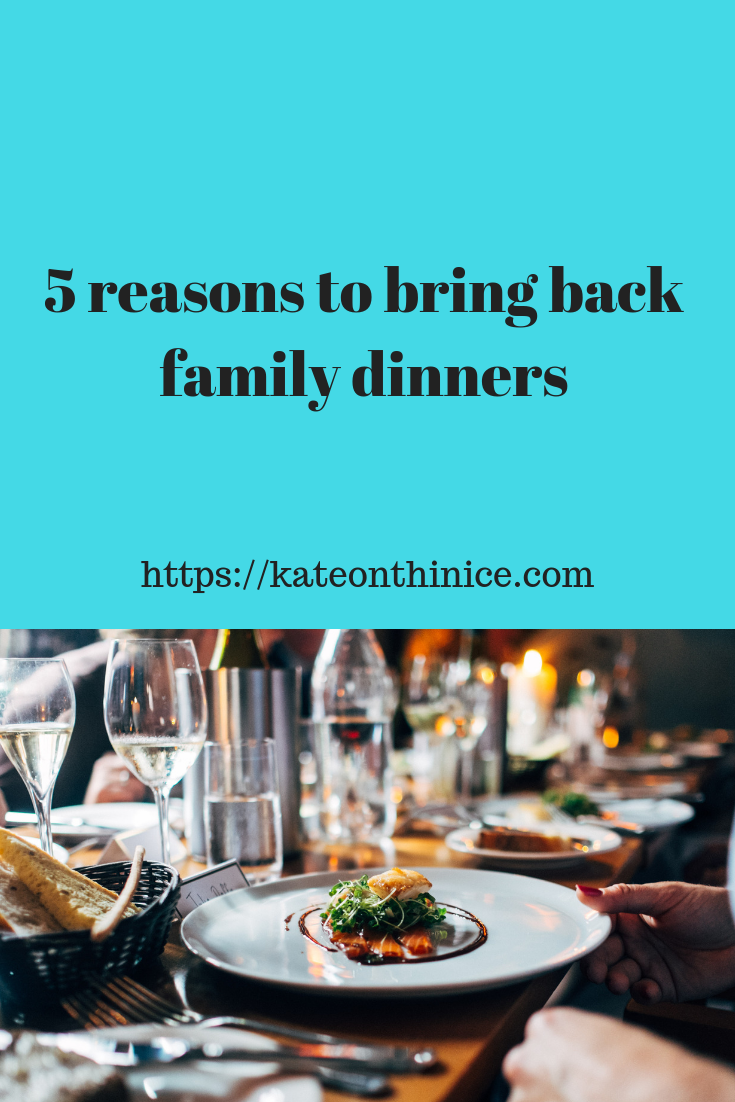 5 Reasons To Bring Back Family Dinners