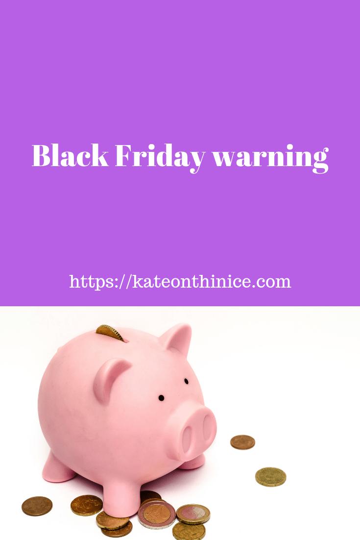 Black Friday Warning