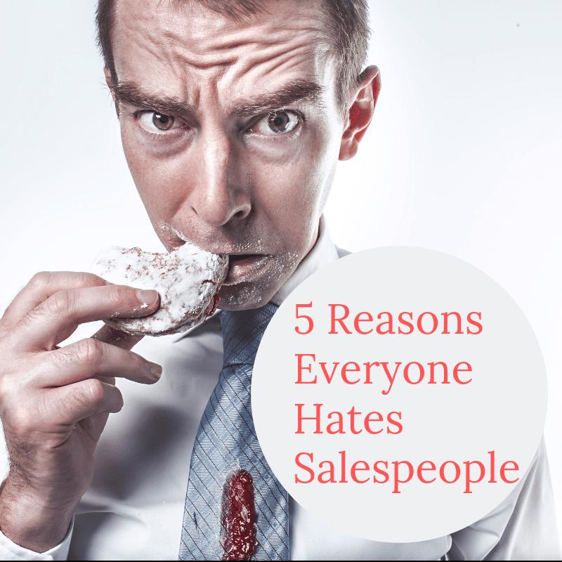 5 reasons everyone hates salespeople