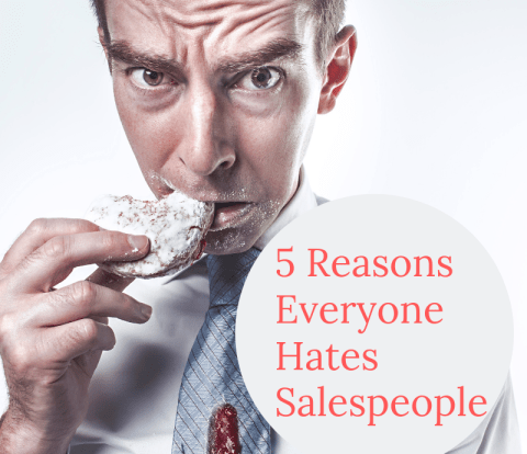 5 reasons everyone hates salespeople