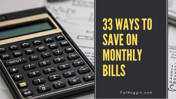 33 ways to save on monthly bills