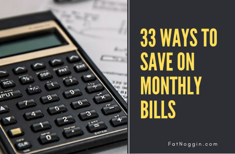 33 ways to save on monthly bills