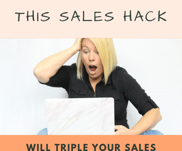 sales hack will triple your sales