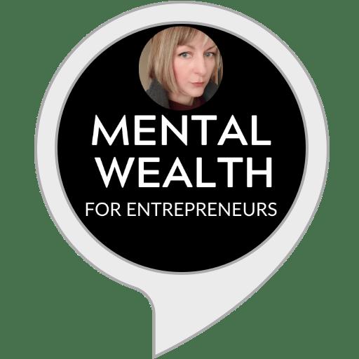 Resilient Entrepreneur Alexa Skill - Mental Wealth for Entrepreneurs Podcast