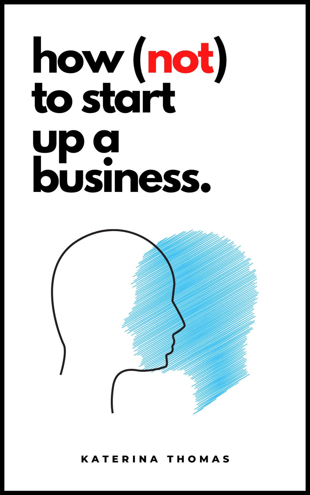 how not to start up a business book launch
