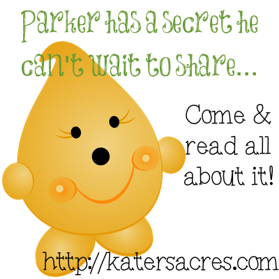Parker's Big Secret at Kater's Acres