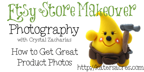 Etsy Shop Makeover - Photography Tips by Crystal Zacharias on KatersAcres Blog Build Your Brand Series https://katersacres.com