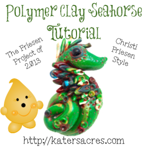 FREE Polymer Clay Seahorse Tutorial from the 2013 Friesen Project on KatersAcres Blog