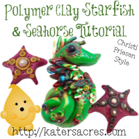Christi Friesen Style Polymer Clay Starfish & Seahorse Tutorials on KatersAcres Polymer Clay Blog