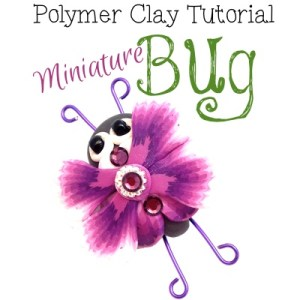 Miniature Bug Tutorial by KatersAcres | Exclusively for Parker's Clayful Tutorials Subscribers