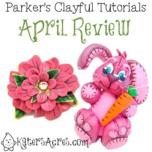 Parker's Clayful Tutorials, April 2014 Review by KatersAcres