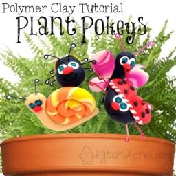 Parker's Clayful Tutorials Club: Plant Pokey Tutorial by KatersAcres