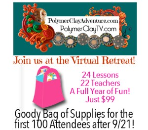 Polymer Clay Adventure * Virtual Retreat | 24 Lessons, 22 Teachers, a Year Long Event