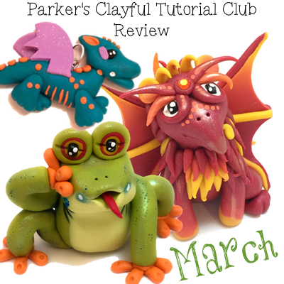 Parker's Clayful Tutorials Club, March 2015 Monthly Review