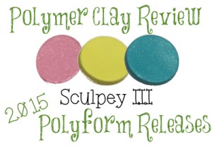 2015 Polyform Color Review - Sculpey III