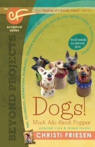 """Christi Friesen's """"Beyond Projects: Dogs! Much Ado About Puppies"""" for polymer clay and mixed media."""
